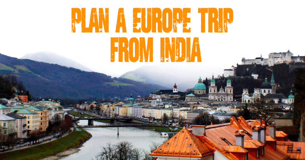 How to plan a Europe trip from India